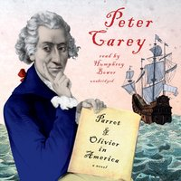 Parrot and Olivier in America - Peter Carey - audiobook