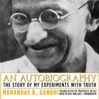 Autobiography - Mohandas K. (Mahatma) Gandhi - audiobook