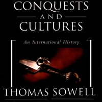 Conquests and Cultures - Thomas Sowell - audiobook