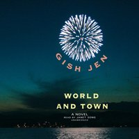 World and Town - Gish Jen - audiobook
