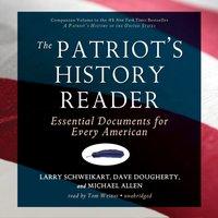 Patriot's History Reader - Larry Schweikart - audiobook