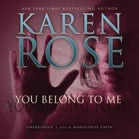 You Belong to Me - Karen Rose - audiobook