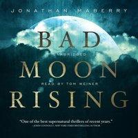 Bad Moon Rising - Jonathan Maberry - audiobook