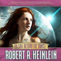 To Sail beyond the Sunset - Robert A. Heinlein - audiobook
