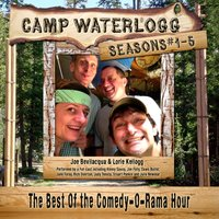 Camp Waterlogg Chronicles, Seasons 1-5 - Joe Bevilacqua - audiobook