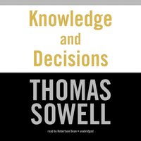Knowledge and Decisions - Thomas Sowell - audiobook