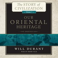 Our Oriental Heritage - Will Durant - audiobook