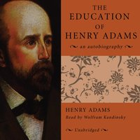 Education of Henry Adams - Henry Adams - audiobook