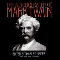 Autobiography of Mark Twain - Mark Twain - audiobook