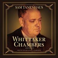 Whittaker Chambers - Sam Tanenhaus - audiobook