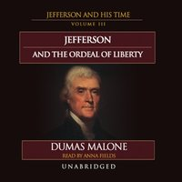Jefferson and the Ordeal of Liberty - Dumas Malone - audiobook