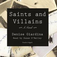Saints and Villains - Denise Giardina - audiobook