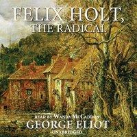 Felix Holt, the Radical - George Eliot - audiobook
