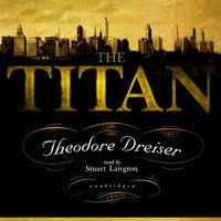 Titan - Theodore Dreiser - audiobook