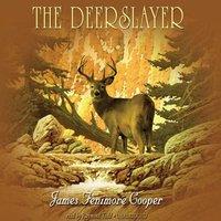 Deerslayer - James Fenimore Cooper - audiobook