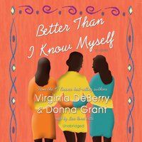 Better Than I Know Myself - Virginia DeBerry - audiobook