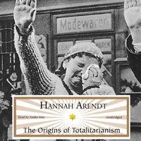 Origins of Totalitarianism - Hannah Arendt - audiobook