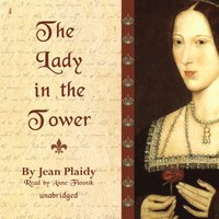 Lady in the Tower - Jean Plaidy - audiobook