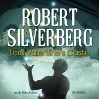 Lord Valentine's Castle - Robert Silverberg - audiobook