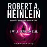 I Will Fear No Evil - Robert A. Heinlein - audiobook