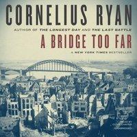 Bridge Too Far - Cornelius Ryan - audiobook