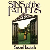 Sins of the Fathers - Susan Howatch - audiobook