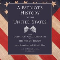 Patriot's History of the United States - Larry Schweikart - audiobook