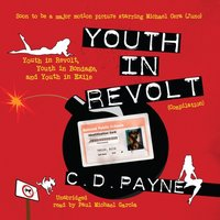 Youth in Revolt (Compilation) - C. D. Payne - audiobook