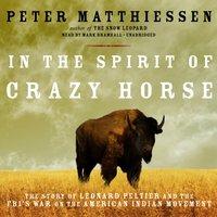 In the Spirit of Crazy Horse - Peter Matthiessen - audiobook