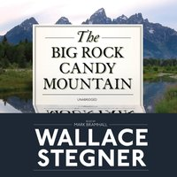 Big Rock Candy Mountain - Wallace Stegner - audiobook