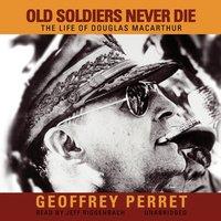 Old Soldiers Never Die - Geoffrey Perret - audiobook