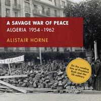 Savage War of Peace - Alistair Horne - audiobook
