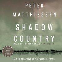 Shadow Country - Peter Matthiessen - audiobook