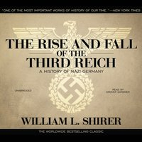 Rise and Fall of the Third Reich - William L. Shirer - audiobook