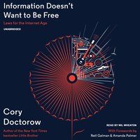 Information Doesn't Want to Be Free - Cory Doctorow - audiobook