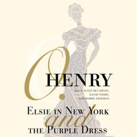 Elsie in New York and The Purple Dress - O. Henry - audiobook