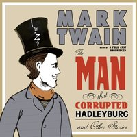 Man That Corrupted Hadleyburg and Other Stories - Mark Twain - audiobook