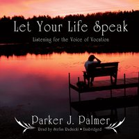Let Your Life Speak - Parker J. Palmer - audiobook