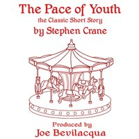 Pace of Youth - Stephen Crane - audiobook