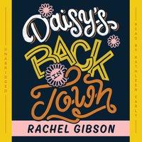 Daisy's Back in Town - Rachel Gibson - audiobook