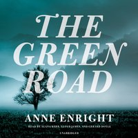 Green Road - Anne Enright - audiobook