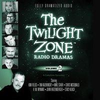 Twilight Zone Radio Dramas, Vol. 2 - various authors - audiobook