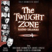 Twilight Zone Radio Dramas, Vol. 4 - various authors - audiobook