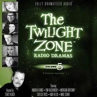 Twilight Zone Radio Dramas, Vol. 5 - various authors - audiobook