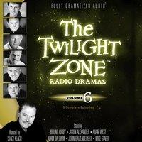 Twilight Zone Radio Dramas, Vol. 6 - various authors - audiobook