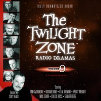 Twilight Zone Radio Dramas, Vol. 9 - various authors - audiobook