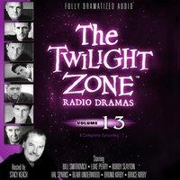 Twilight Zone Radio Dramas, Vol. 13 - various authors - audiobook