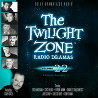 Twilight Zone Radio Dramas, Vol. 22 - various authors - audiobook