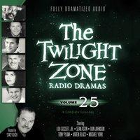 Twilight Zone Radio Dramas, Vol. 25 - various authors - audiobook
