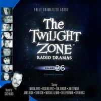 Twilight Zone Radio Dramas, Vol. 26 - various authors - audiobook